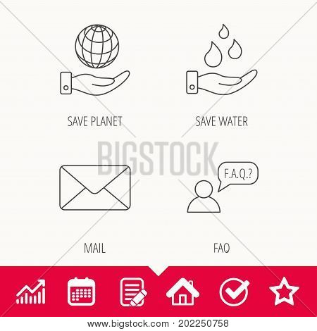 Mail, save water and faq speech bubble icons. Save planet linear sign. Edit document, Calendar and Graph chart signs. Star, Check and House web icons. Vector