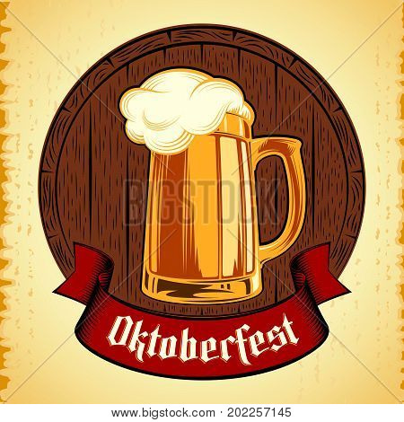 Glass of beer with craft foam lager ale on a wooden barrel. The banner ribbon with gothic german lettering Oktoberfest. Vector color ink hand drawing stamp print in retro style on vintage background