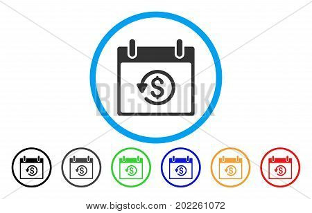 Refund Calendar Day vector rounded icon. Image style is a flat gray icon symbol inside a blue circle. Additional color variants are gray, black, blue, green, red, orange.