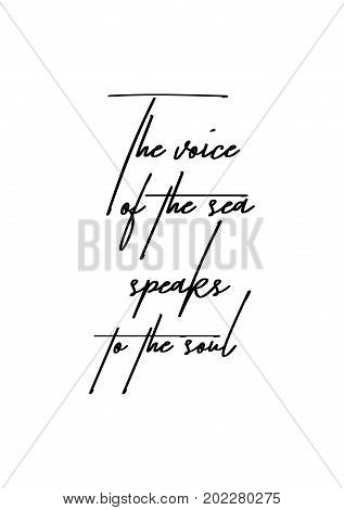 Hand drawn holiday lettering. Ink illustration. Modern brush calligraphy. Isolated on white background. The voice of the sea speaks to the soul.