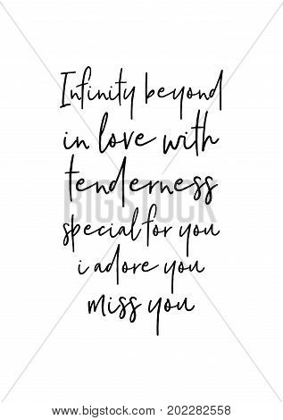 Hand drawn holiday lettering. Ink illustration. Modern brush calligraphy. Isolated on white background. Infinity beyond in love with tenderness special for you i adore you miss you.