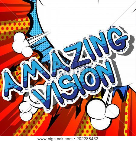 Amazing Vision - Comic book word on abstract background.