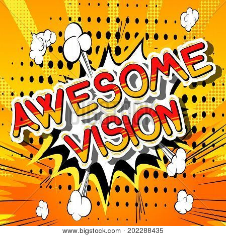 Awesome Vision - Comic book word on abstract background.