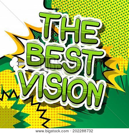 The Best Vision - Comic book word on abstract background.
