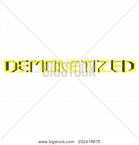 Demonetized Yellow word on white background illustration 3D rendering