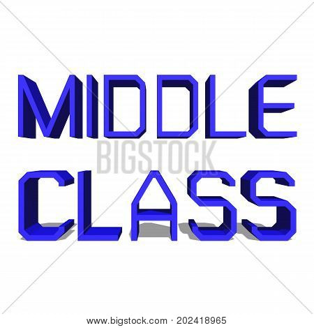 Middle Class Blue word on white background illustration 3D rendering