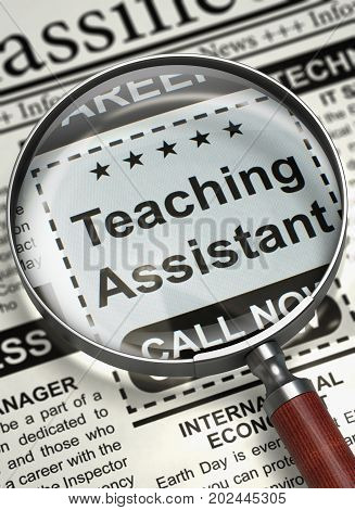 Teaching Assistant - Close Up View Of A Classifieds Through Magnifier. Teaching Assistant - Close View of Vacancy in Newspaper with Magnifier. Job Search Concept. Blurred Image. 3D Illustration.