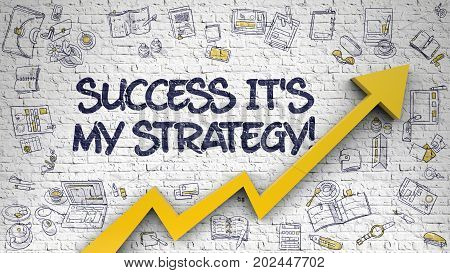 Brick Wall with Success Its My Strategy Inscription and Orange Arrow. Development Concept. Success Its My Strategy - Success Concept with Doodle Icons Around on White Wall Background. 3D.