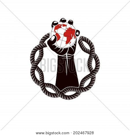 Muscular clenched fist of strong man surrounded by iron chain and holds Earth globe vector illustration. Revolution leader concept civil war abstract illustration.