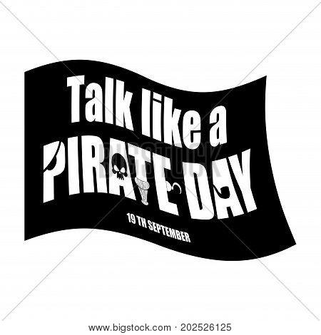 International Talk Like A Pirate Day. Piratical Black Flag. Filibuster Banner