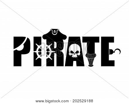 Pirate Typography Sign. Letters And Eye Patch. Wooden Filibuster Leg And Skull. Piratical  Hat And H