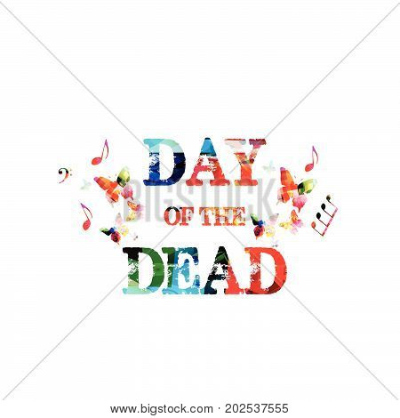 Day of the dead colorful inscription vector illustration poster. Colorful Day of the Dead lettering
