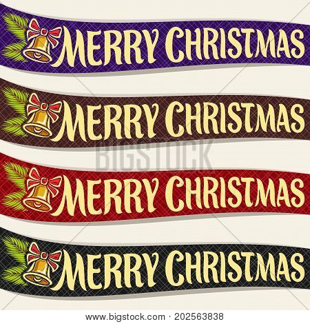 Vector Ribbons for Christmas holiday: 4 colorful xmas ribbons with handwritten font for quote greeting text merry christmas, curved template banners with pine branch & golden christmas bell with bow.