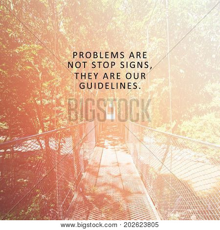 Inspirational quotes - Problems are not stop signs they are our guidelines. Retro styled background.