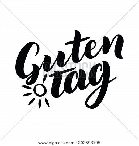Guten Tag. Word hello, good day in German. Fashionable calligraphy. Vector illustration on white background with sun. Hand-drawn lettering