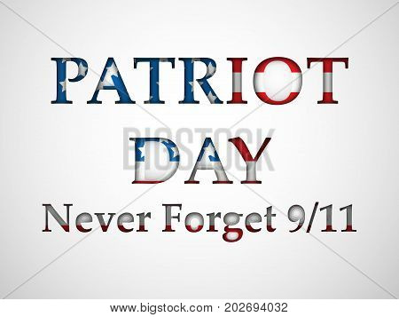 illustration of Patriot Day never forget 9/11 text on the occasion of Patriot Day