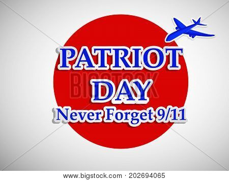 illustration of Patriot Day never forget 9/11 text on button background and aircraft on the occasion of Patriot Day