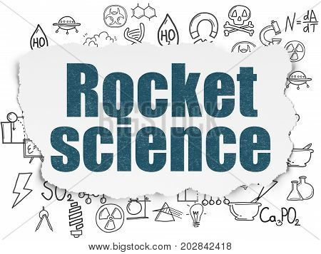 Science concept: Painted blue text Rocket Science on Torn Paper background with  Hand Drawn Science Icons