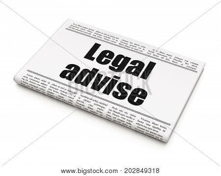 Law concept: newspaper headline Legal Advise on White background, 3D rendering