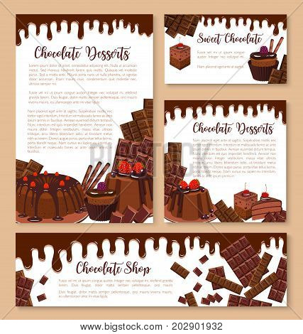 Chocolate desserts or patisserie cakes templates set. Vector posters or banners of confectionery chocolate drops and splashes, choco pies or muffins and cupcakes, tiramisu or brownie tortes for cafe