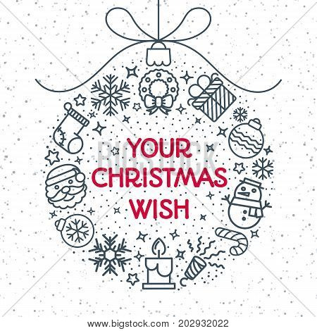 Christmas ball consisting of christmas icons line style and place for your christmas wish on snow holiday background. Decoration element. Happy New Year. Vector Illustration