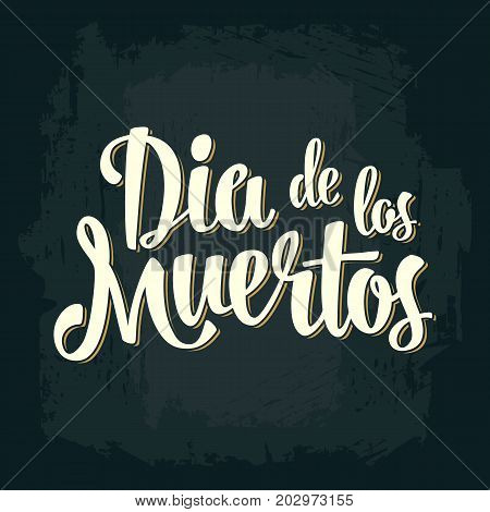 Dia de los Muertos vintage vector white lettering on dark background. For invitation or poster Day of the Dead.