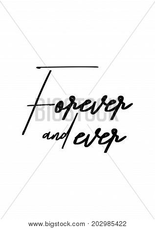 Hand drawn lettering. Ink illustration. Modern brush calligraphy. Isolated on white background. Forever and ever.
