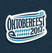 Vector poster for beer festival Oktoberfest: decorative handwritten font for text oktoberfest 2017, hand lettering typography sign, calligraphy type for october fest logo on blue abstract background. poster