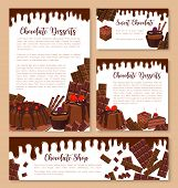 Chocolate desserts or patisserie cakes templates set. Vector posters or banners of confectionery chocolate drops and splashes, choco pies or muffins and cupcakes, tiramisu or brownie tortes for cafe poster