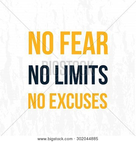 No Fear, No Limits, No Excuses Poster Background. Vector Success Slogan, Creative Wallpaper