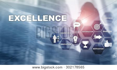 Achieve Business Excellence As Concept. Pursuit Of Excellence. Blurred Business Center Background