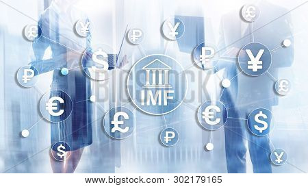 Imf International Monetary Fund Global Bank Organisation. Business Concept On Blurred Background.