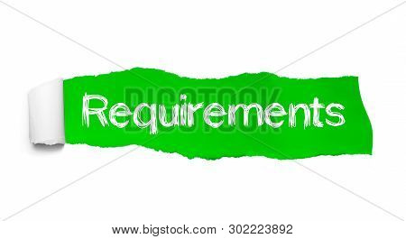 Requirements Word Concept. Requirements Word Written Under Green Torn Paper.