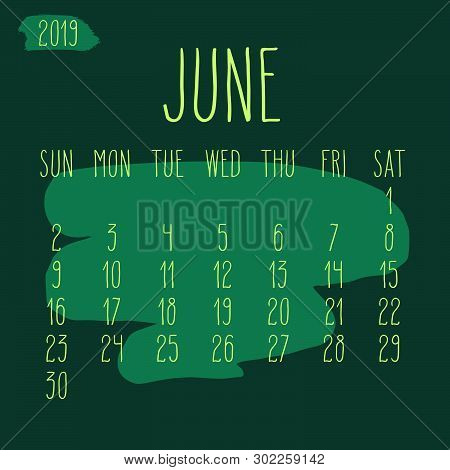 June Year 2019 Vector Monthly Calendar. Week Starting From Sunday. Hand Drawn Freeform Green Paint S