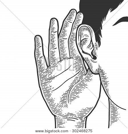 Hand Near Ear To Hear Better Sketch Line Art Engraving Vector Illustration. Scratch Board Style Imit