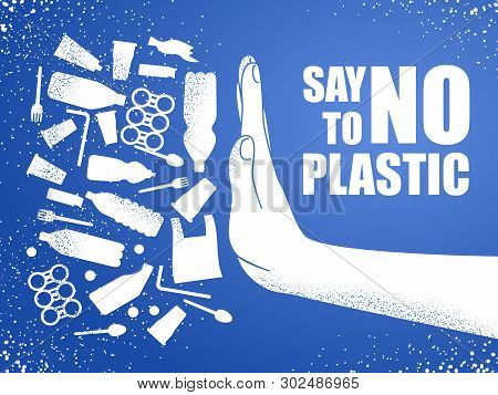 Say No To Plastic. Problem Plastic Pollution. Ecological Poster. Banner Composed Of White Plastic Wa