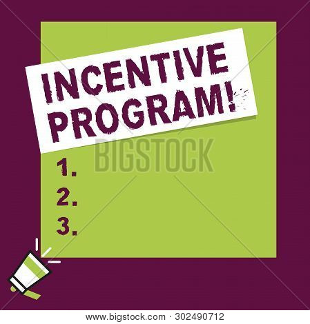 Word writing text Incentive Program. Business concept for specific scheme used to promote certain action or behavior Speaking trumpet on left bottom and paper attached to rectangle background. poster