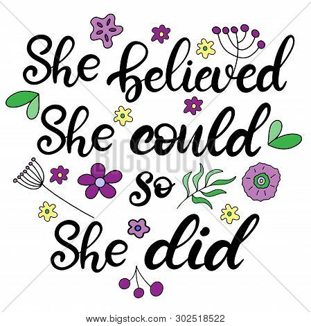 She Believed She Could So She Did Lettering Vector Illustration For Girls Clothes. Hand Written Call
