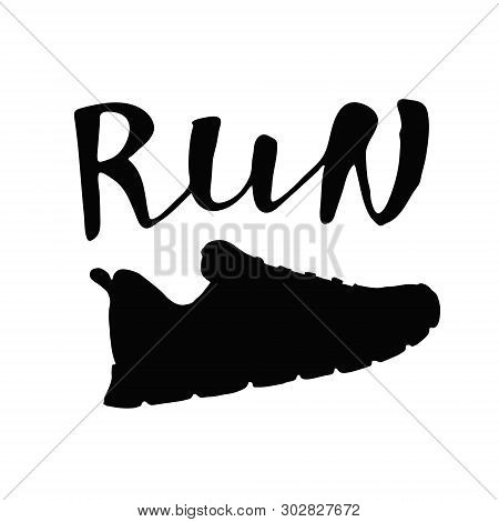 poster of Running shoe silhouette with sport motivational lettering Run. Sport typography. Vector illustration