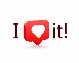 I Like It. 3d Heart Like Social Network. White Background.