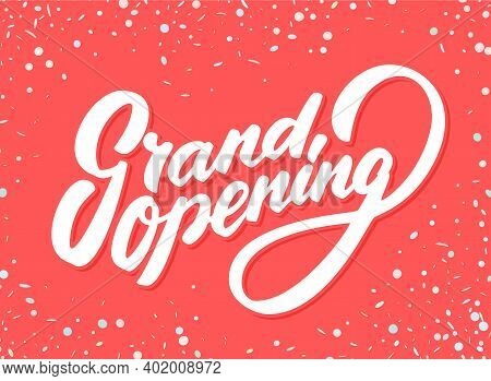 Grand Opening Banner. Hand Lettering. Vector Illustration.
