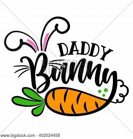 Daddy Bunny - Cute Easter Bunny Design, Funny Hand Drawn Doodle, Cartoon Easter Rabbit. Good For Eas