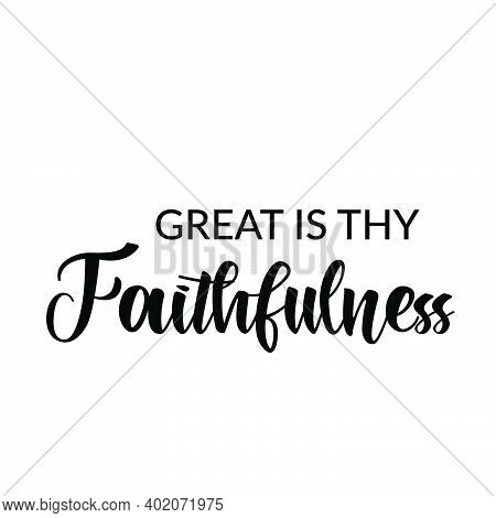Great Is Thy Faithfulness, Christian Faith, Typography For Print Or Use As Poster, Card, Flyer, Tatt