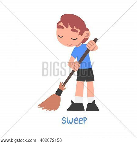 Sweep Word, The Verb Expressing The Action, Children Education Concept, Cute Boy Sweeping With Broom