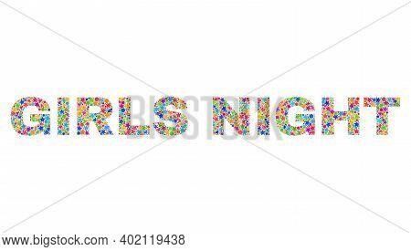 Girls Night Caption With Bright Mosaic Flat Style. Colorful Vector Illustration Of Girls Night Capti