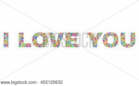 I Love You Caption With Bright Mosaic Flat Style. Colorful Vector Illustration Of I Love You Caption