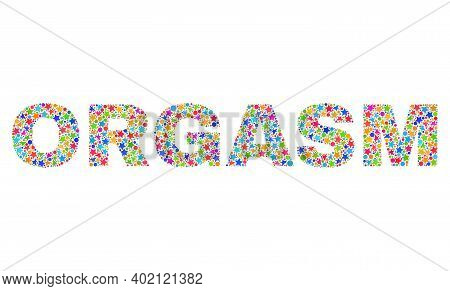Orgasm Caption With Bright Mosaic Flat Style. Colorful Vector Illustration Of Orgasm Caption With Sc