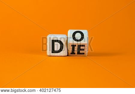 Do Or Die Symbol. Fliped Cubes And Changed The Word 'die' To 'do' Or Vice Versa. Beautiful Orange Ba