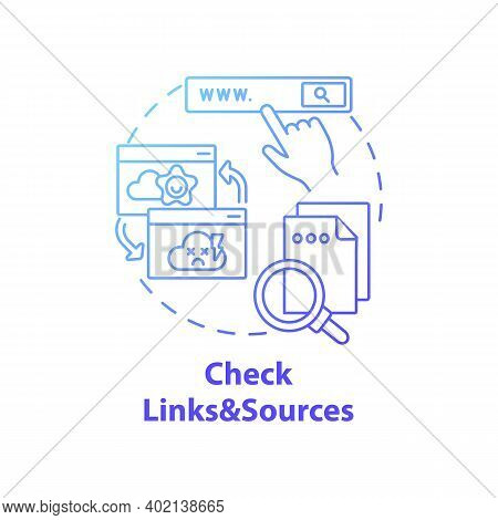 Checking Links And Sources Concept Icon. Fake News Check Idea Thin Line Illustration. Low-credibilit