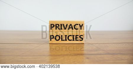 Privacy Policies Symbol. Concept Words 'privacy Policies' On Wooden Blocks On A Wooden Table. Beauti